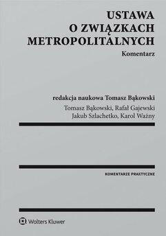 Ustawa o związkach metropolitalnych. Komentarz