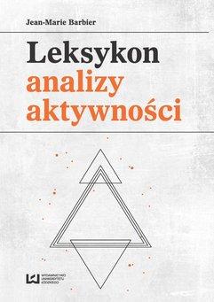 Leksykon analizy aktywności. Konceptualizacje zwyczajowych pojęć