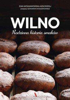 Wilno. Rodzinna historia smaków