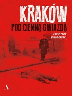 Kraków pod ciemną gwiazdą
