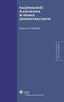 Racjonalność planowania w prawie administracyjnym
