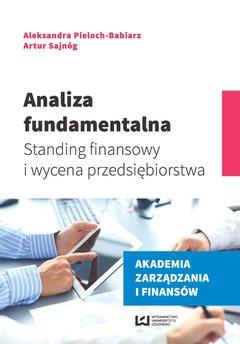 Analiza fundamentalna. Standing finansowy i wycena przedsiębiorstwa