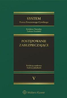 System Prawa Procesowego Cywilnego. TOM 5. Postępowanie zabezpieczające