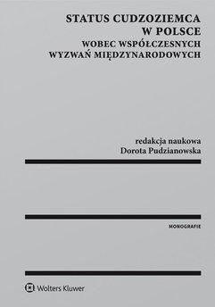 Status cudzoziemca w Polsce wobec współczesnych wyzwań międzynarodowych