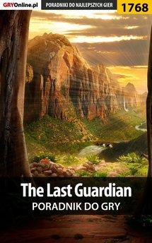 The Last Guardian - poradnik do gry