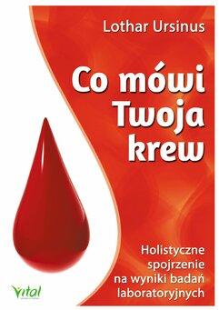 Co mówi Twoja krew. Holistyczne spojrzenie na wyniki badań laboratoryjnych