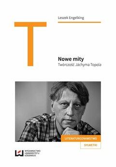 Nowe mity. Twórczość Jáchyma Topola
