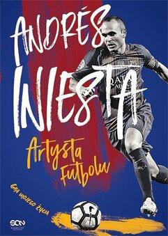 Andres Iniesta. Artysta futbolu. Gra mojego życia