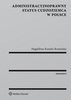 Administracyjnoprawny status cudzoziemca w Polsce
