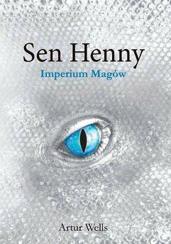Sen Henny. Imperium Magów. Część II