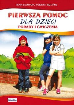 Pierwsza pomoc dla dzieci. Porady i ćwiczenia