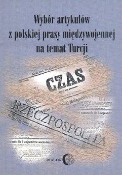 Wybór artykułów z polskiej prasy międzywojennej na temat Turcji z czasów wojny wyzwoleńczej i rządów Atatürka (19 maja