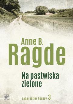 Saga rodziny Neshov (tom 3). Na pastwiska zielone