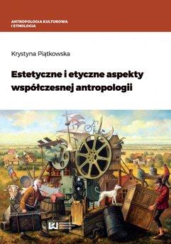 Estetyczne i etyczne aspekty współczesnej antropologii