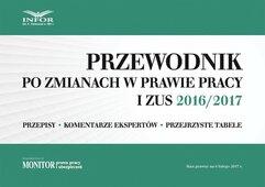 Przewodnik po zmianach w prawie pracy i ZUS 2016/2017
