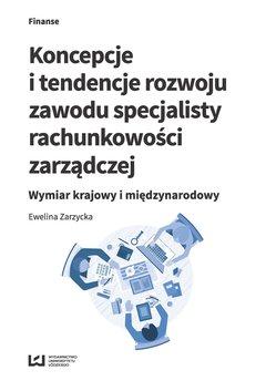 Koncepcje i tendencje rozwoju zawodu specjalisty rachunkowości zarządczej. Wymiar krajowy i międzynarodowy