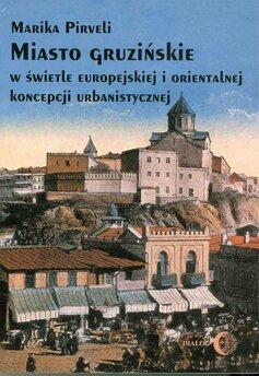 Miasto gruzińskie w świetle europejskiej i orientalnej koncepcji urbanistycznej
