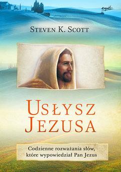 Usłysz Jezusa. Codzienne rozważania pełne Bożej miłości i nadziei
