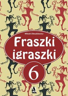 Fraszki igraszki 6