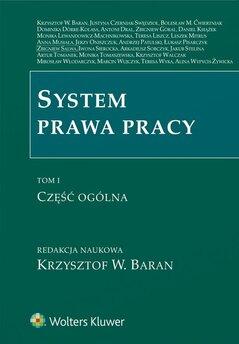 System prawa pracy. TOM I. Część ogólna