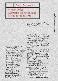 """""""Album Orbis"""" Cypriana Norwida jako księga sztukmistrza"""