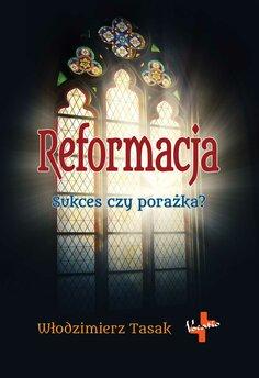Reformacja. Sukces czy porażka?