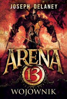 Arena 13 tom 3. Wojownik