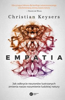 Empatia. Jak odkrycie neuronów lustrzanych zmienia nasze rozumienie ludzkiej natury