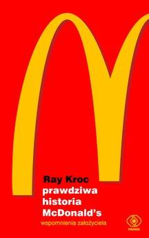 Prawdziwa historia McDonald's. Wspomnienia założyciela