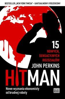 Hit Man. Nowe wyznania ekonomisty od brudnej roboty