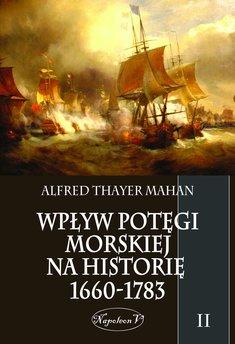 Wpływ potęgi morskiej na historię 1660-1783. Tom II