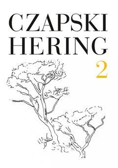 Czapski, Hering. Listy, t. 2