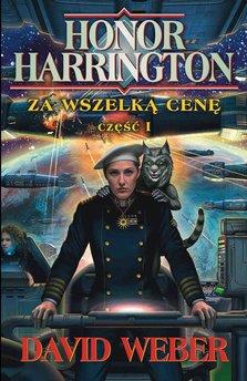Honor Harrington (#14). Za wszelką cenę. Tom 1