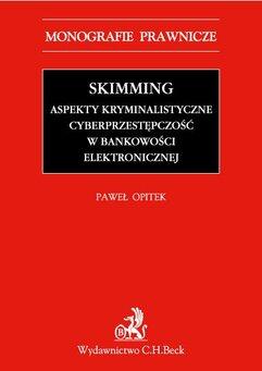 Skimming – aspekty kryminalistyczne. Cyberprzestępczość w bankowości elektronicznej