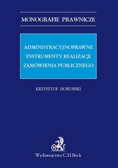 Administracyjnoprawne instrumenty realizacji zamówienia publicznego