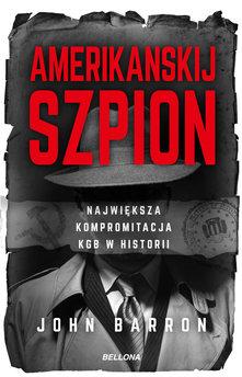 Amerikanskij szpion. . Największa kompromitacja KGB w historii