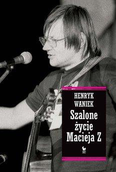 Szalone życie Macieja Z