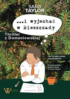 I wyjechać w Bieszczady. Thriller z Domaniewskiej