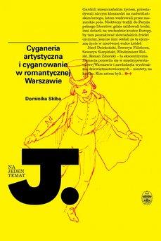 Cyganeria artystyczna i cyganowanie w romantycznej Warszawie
