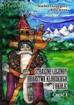 Straszne Legendy Hrabstwa Kłodzkiego iokolic