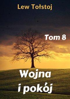 Wojna i pokój. Tom 8