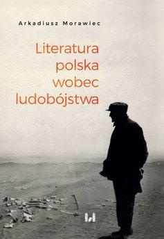 Literatura polska wobec ludobójstwa. Rekonesans