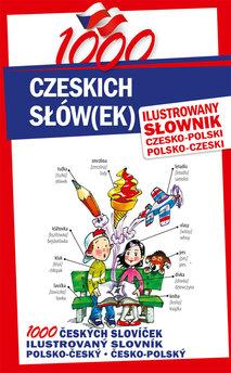 1000 czeskich słów(ek) Ilustrowany słownik czesko-polski • polsko-czeski