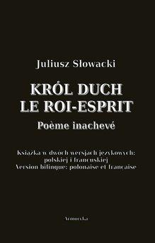 Król Duch. Le Roi-Esprit. Poeme inacheve