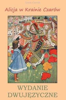 Alicja w Krainie Czarów. Wydanie dwujęzyczne