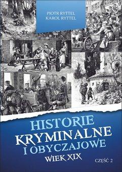 Historie kryminalne i obyczajowe. Wiek XIX. Część. II