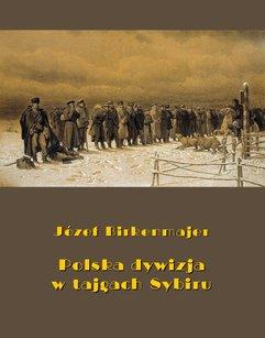 Polska dywizja w tajgach Sybiru