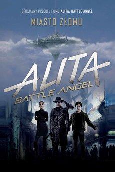 Alita: Battle Angel. Miasto Złomu