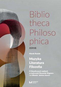 Muzyka, Literatura, Filozofia. O filozoficznych wątkach w twórczości Ryszarda Wagnera i w Ulissesie Jamesa Joyce'a