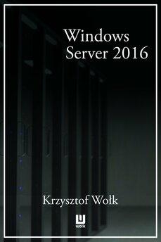 Biblia Windows Server 2016. Podręcznik Administratora
